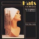 Women's Hats of the 20th Century for Designers and Collectors by Mary B....