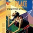 A Woman's Place : Women Writing New Mexico by Maureen E. Reed (2005, Paperback)