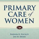 Primary Care of Women by Barbara Hackley and Jan M. Kriebs (2016, Hardcover)