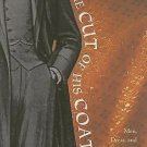 The Cut of His Coat : Men, Dress, and Consumer Culture in Britain, 1860-1914...