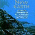 Visions of a New Earth : Religious Perspectives on Population, Consumption,...