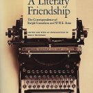 A Literary Friendship : The Correspondence of Ralph Gustafson and W. W. E....