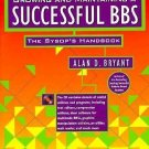 Growing and Maintaining a Successful BBS : The Sysop's Handbook by Alan D....