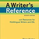 A Writer's Reference with Resources for Multilingual Writers and ESL by Diana...