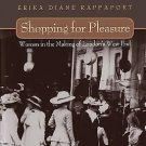 Shopping for Pleasure : Women in the Making of London's West End by Erika...