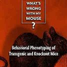 What's Wrong with My Mouse? : Behavioral Phenotyping of Transgenic and...