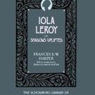 The Schomburg Library of Nineteenth-Century Black Women Writers: Iola Leroy :...
