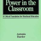 Culture and Power in the Classroom : A Critical Foundation for Bicultural...