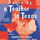 Becoming a Teacher in Texas : A Course of Study for the Professional...