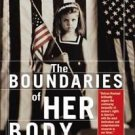 The Boundaries of Her Body : A History of Women's Rights in America by Debran...