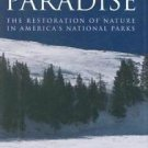 Repairing Paradise : The Restoration of Nature in America's National Parks by...