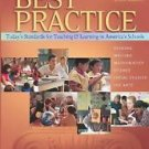 Best Practice, Third Edition : Today's Standards for Teaching and Learning in...