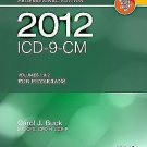 2012 ICD-9-CM, for Physicians Volumes 1 and 2 Professional Edition...