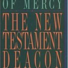 The New Testament Deacon : The Church's Minister of Mercy by Alexander...