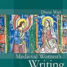 Polity Women and Writing: Medieval Women's Writing 2 by Diane Watt (2007,...