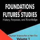 Foundations of Futures Studies : Human Science for a New Era: History,...