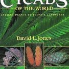 Cycads of the World : Ancient Plants in Today's Landscape by David L. Jones...