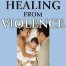 Healing from Violence : Latino Men's Journey to a New Masculinity by Neil...