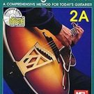 Mastering the Guitar 2A : A Comprehensive Method for Today's Guitarist! Vol....