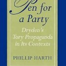 Princeton Legacy Library: Pen for a Party : Dryden's Tory Propaganda in Its...