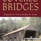 New England's Covered Bridges : A Complete Guide by Benjamin D. Evans and...