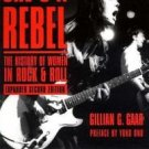 Live Girls: She's a Rebel : The Histroy of Women in Rock and Roll by Gillian...