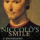 Niccolo's Smile : A Biography of Machiavelli by Maurizio Viroli (2002,...