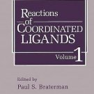 Reactions of Coordinated Ligands Vol. 1 by P. S. Braterman (1987, Hardcover)