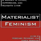 Materialist Feminism : A Reader in Class, Difference, and Women's Lives...