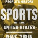 New Press People's History: A People's History of Sports in the United States...