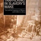 New African Histories: Trafficking in Slavery's Wake : Law and the Experience...