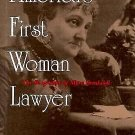 America's First Woman Lawyer : The Biography of Myra Bradwell by Jane M....