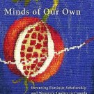 Minds of Our Own : Inventing Feminist Scholarship and Women's Studies in...