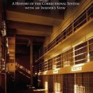 Living in Prison : A History of the Correctional System with an Insider's...