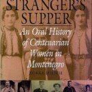 Oral History: A Stranger's Supper : An Oral History of Centenarian Women in...