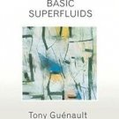 Master's Series in Physics and Astronomy: Basic Superfluids by A. M. Guenault...