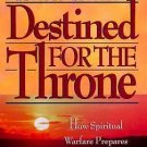 Destined for the Throne : A Remarkable New Perspective on the Eternal Destiny...