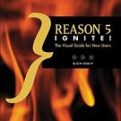 Reason 5 Ignite! : The Visual Guide for New Users by G. W. Childs (2011,...
