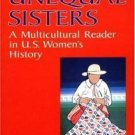 Unequal Sisters : A Multicultural Reader in U. S. Women's History by Ellen...