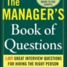 The Manager's Book of Questions : 1,001 Great Interview Questions for Hiring...