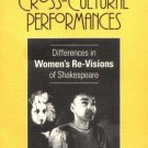 Cross-Cultural Performances : Differences in Women's Re-Visions of...
