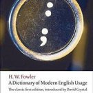 Oxford World's Classics: A Dictionary of Modern English Usage : The Classic...
