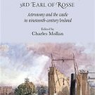 William Parson, 3rd Earl of Rosse : Astronomy and the Castle in...