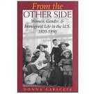 From the Other Side : Women, Gender, and Immigrant Life in the U. S. ,...