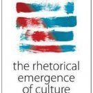 Studies in Rhetoric and Culture: The Rhetorical Emergence of Culture 4 (2011,...