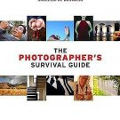 The Photographer's Survival Guide : How to Build and Grow a Successful...