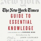 The New York Times Guide to Essential Knowledge : A Desk Reference for the...