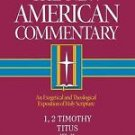 The New American Commentary: The New American Commentary - 1, 2 Timothy,...