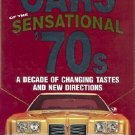 Cars of the Sensational '70s : A Decade of Changing Tastes and New Directions...