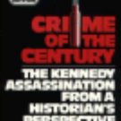 Crime of the Century : The Kennedy Assassination from a Historian's...